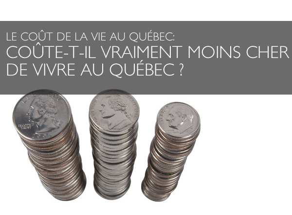 The cost of living in Quebec