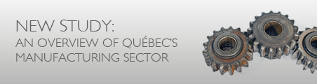NEW STUDY: An overview of Québec's manufacturing sector