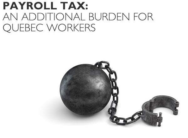 Payroll tax: An additional burden for Quebec workers
