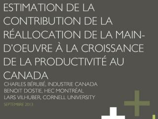 Estimation de la contribution de la réallocation de la main-d'oeuvre à la croissance de la productivité au Canada