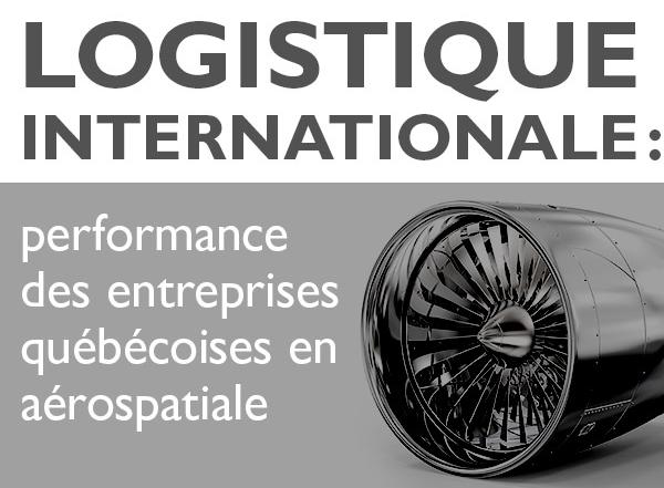 La performance des entreprises québécoises du secteur aérospatial en logistique internationale