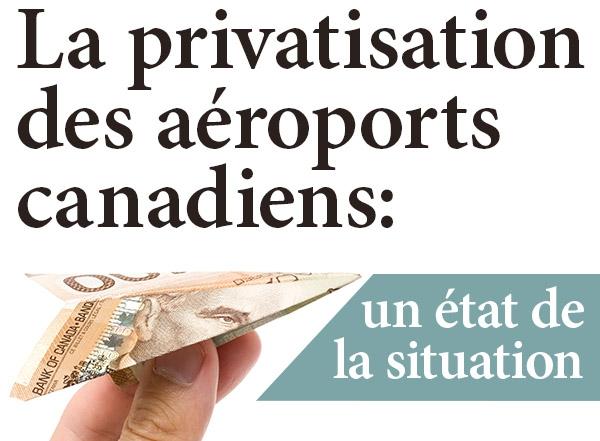 Privatisation des aéroports canadiens: une mauvaise idée ?