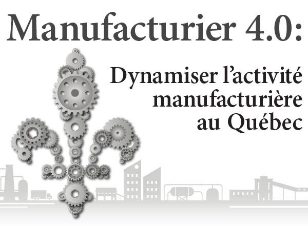 Pour réussir le virage 4.0 des manufacturiers, Québec devra réformer en profondeur sa stratégie