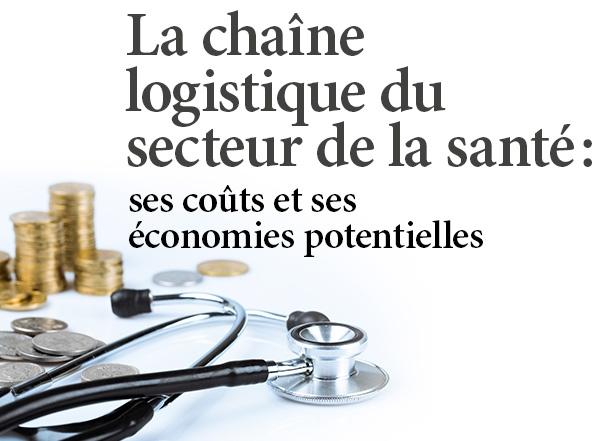 La chaîne logistique du secteur de la santé : ses coûts et ses économies potentielles