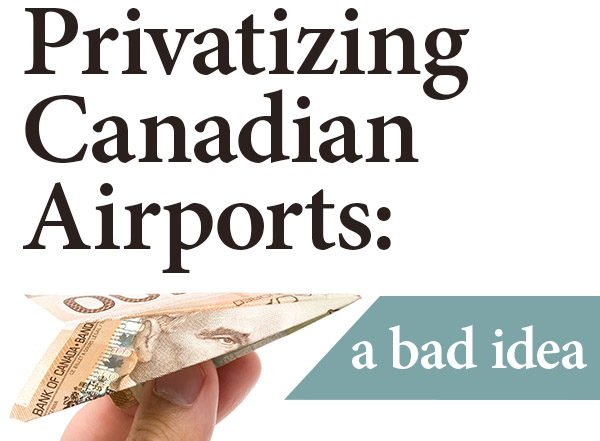 Privatizing canadian airports: a bad idea?