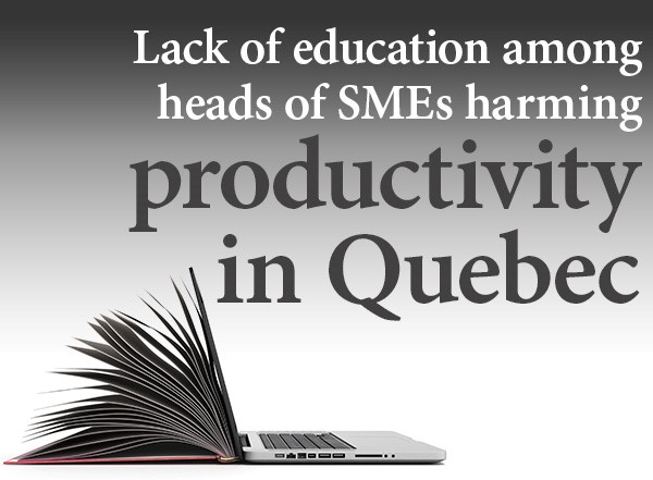 Lack of education among heads of SMEs harming productivity in Quebec