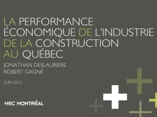 La performance économique de l'industrie de la construction au Québec