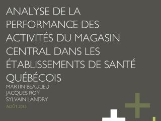 Analyse de la performance des activités du magasin central dans les établissements de santé québécois