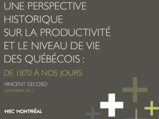 Une perspective historique sur la productivité et le niveau de vie des québécois