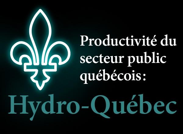 Productivité du secteur public québécois – Hydro-Québec