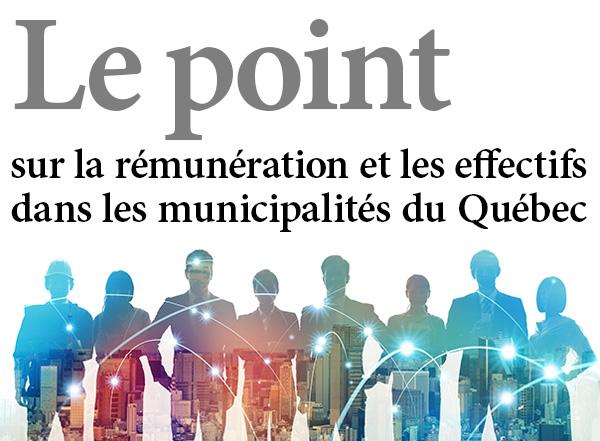 Le point sur la rémunération et les effectifs dans les municipalités du Québec
